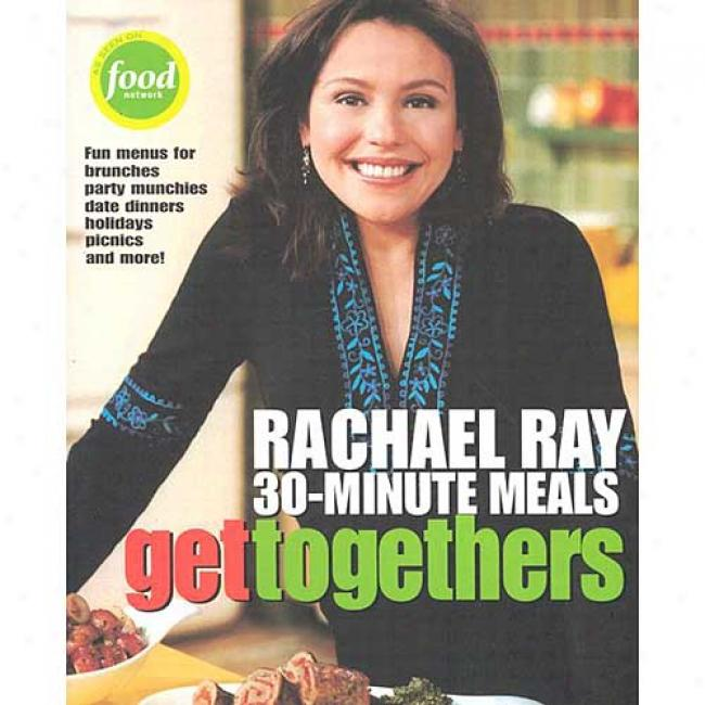 Entertaining: Rachel Ray's 30-minute Meals By Rachael Ray, Isbn 1891105116