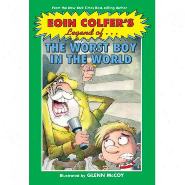Eoin Colfer's Legend Of The Worst Lad In The World