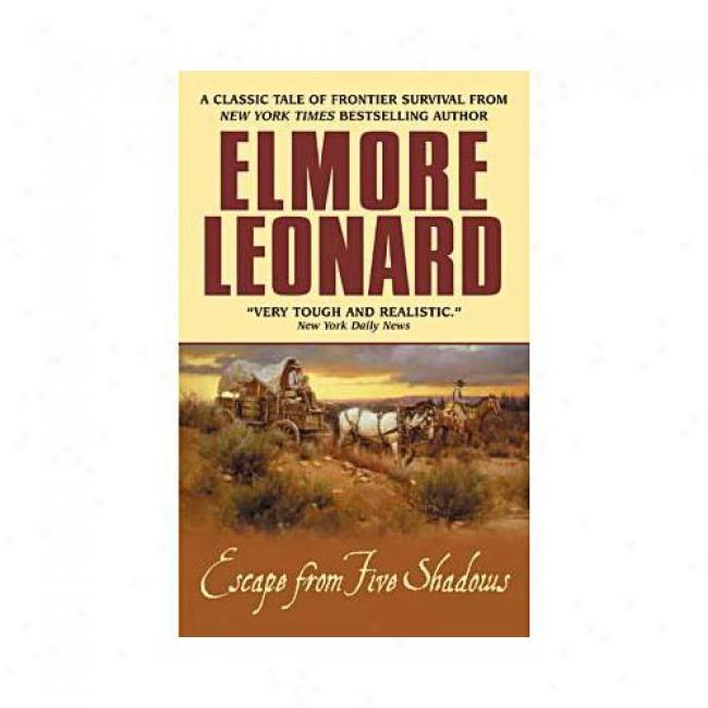 Escape From Five Shadows By Elmore Leonard, Isbn 0060013486
