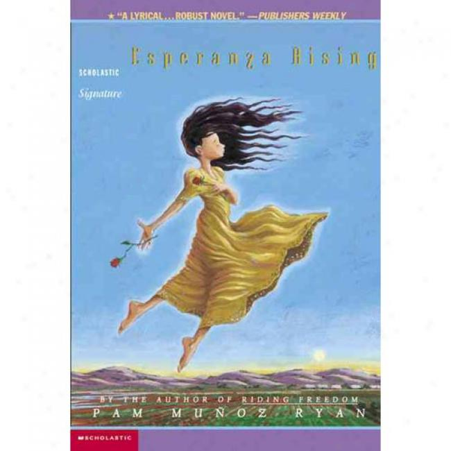 Esperanza Rising By Pam Munoz Ryan, Isbn 043912042x