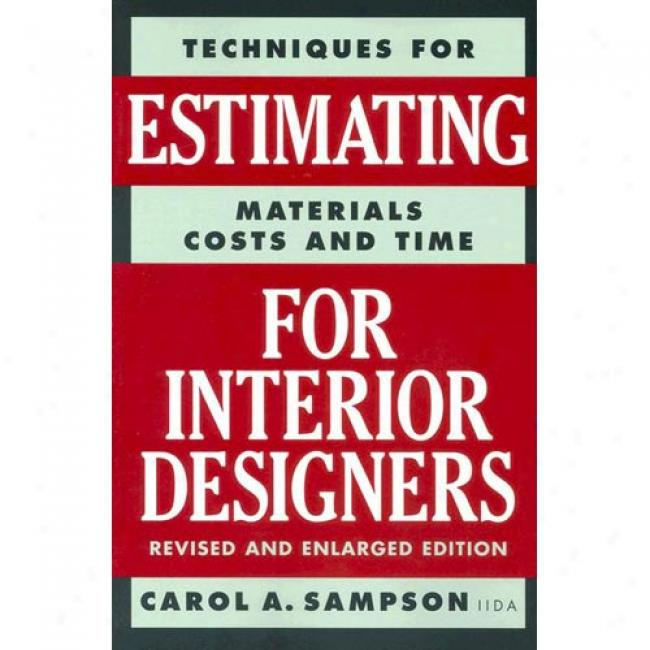 Estimating For Interior Designerss In proportion to Carol A. Sampson, Isbn 0823016293