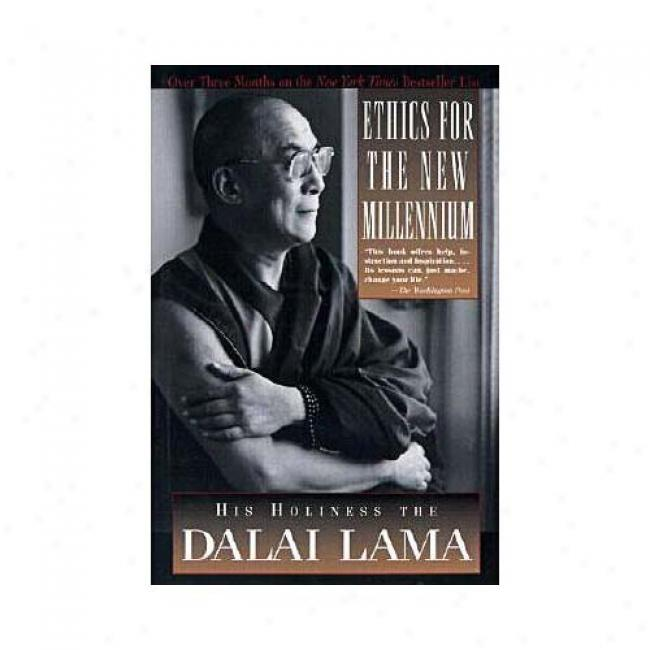 Ethics For The New Millennoum: His Holiness The Dalai Lama By Dalai Lama, Isbn 1573228834