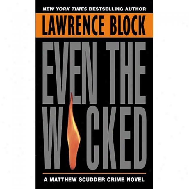 Even The Wicked By Lawrence Block, Isbn 0380725347