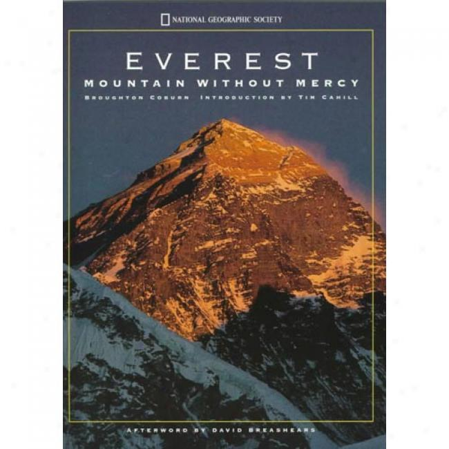 Everest: Moubtain Without Mercy By Broughton Coburn, Isbn 0792270142