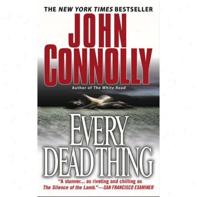 Every Dead Thing By John Connolly, Isbn 067102731x