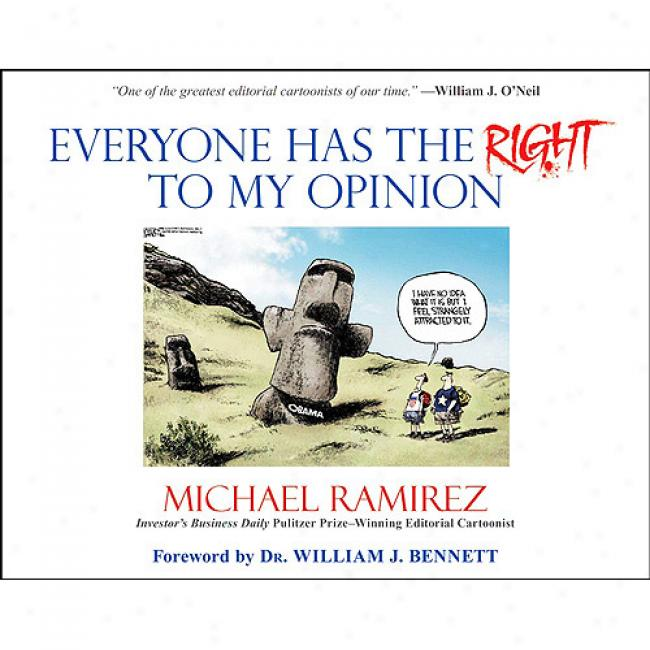 Everyone Has The Right To yM Opinion: Investor's Business Daily Pulitzer Prize-winning Editorial Cartoonist