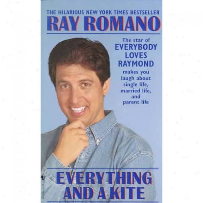 Everything And A Kite By Ray Romano, Isbn 053558037x
