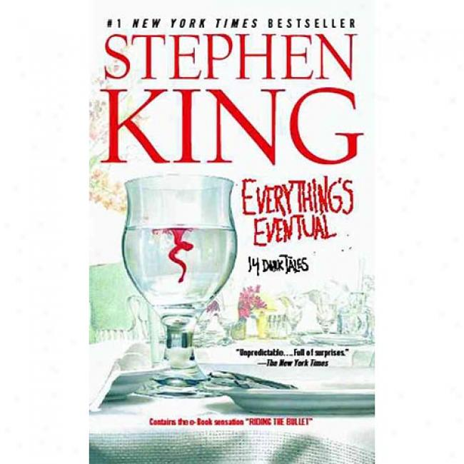 Everything's Eventual: 14 Dark Tales By Stephen King, Isbn 0743457358