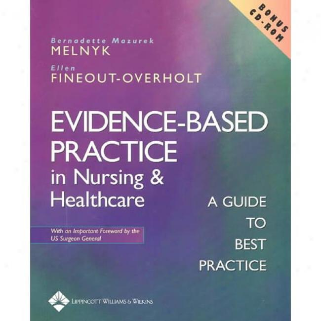 Evidence-based PracticeI n Nursing And Healthcare: A Guide To Best Practice [In the opinion of Cdrom]