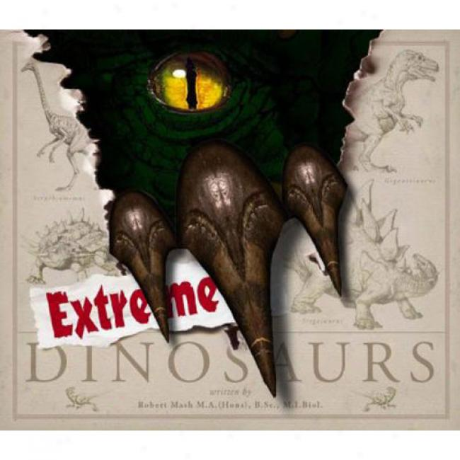 Extreme Dinosaurs [with Placard]