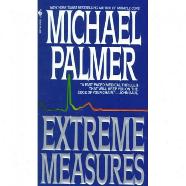 Extreme Measures By Michael Palmer, Isbn 0553295772