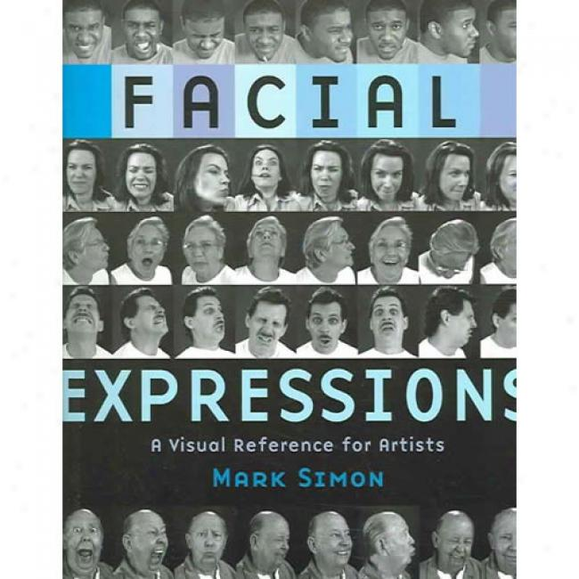 Facial Expressiohs: A Visual Reference For Artists
