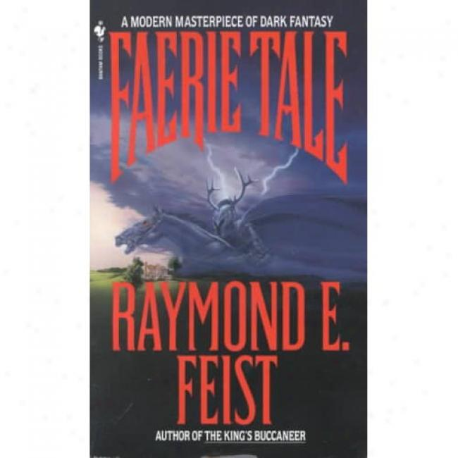 Faerie Tale By Raymond E. Feist, Isbn 0553277839