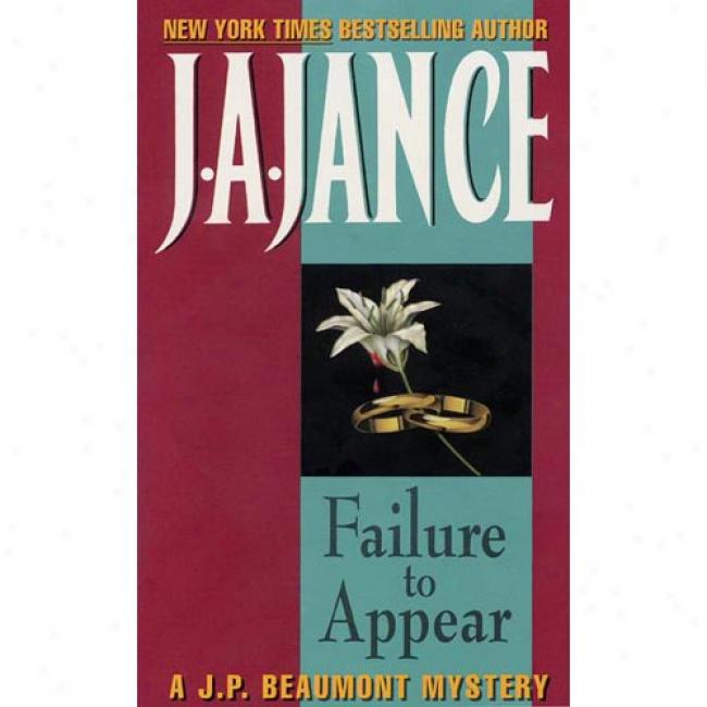 Failrue To Appear By J. A. Jance, Isbn 0380758393