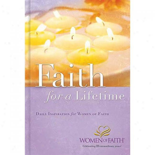 Faith For A Lifetime: Daily Inspiration For Women Of Faith