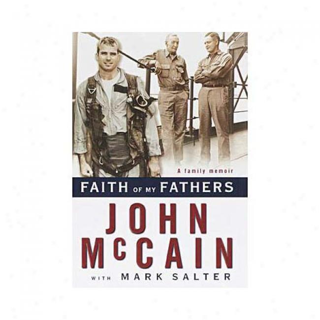 Faith Of My Fathers By John S. Mccain, Isbn 0375501916