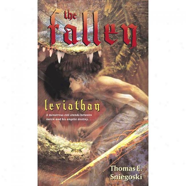 Fallen Leviathan By Thomas E. Sniegoski, Isbn 0689853068