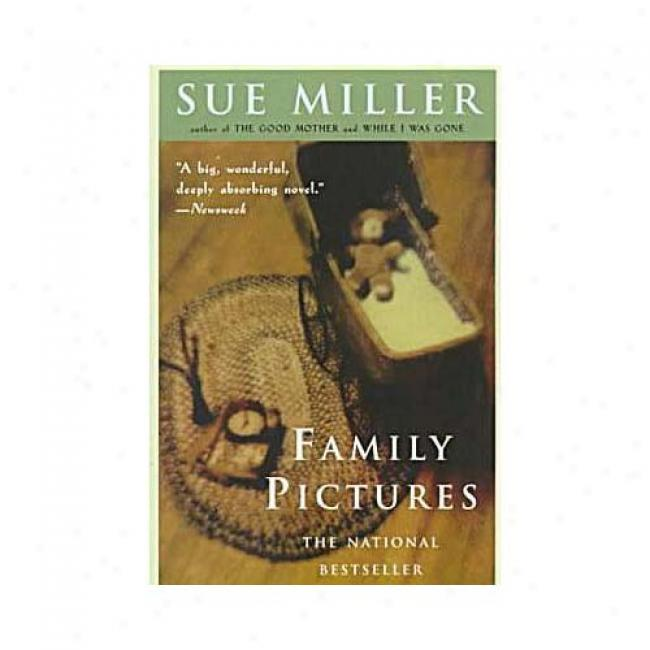Familg Pictures By Sue Miller, Isbn 0060929987