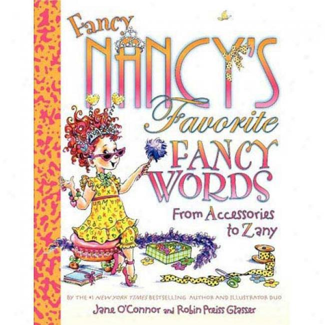 Fancy Nancy's Favoriite Fancy Words: From Accessories To Zany