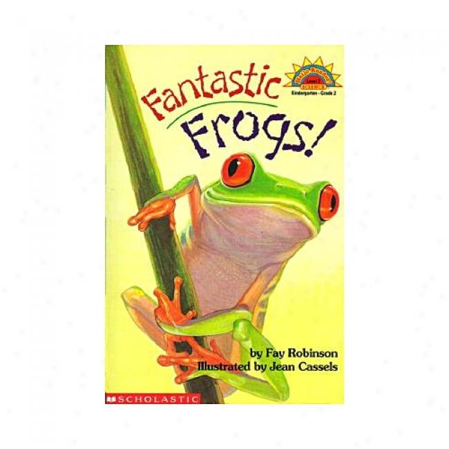 Fantastic Frogs! (hello Reader!) By Fay Robinskn, Isbn 0590522698