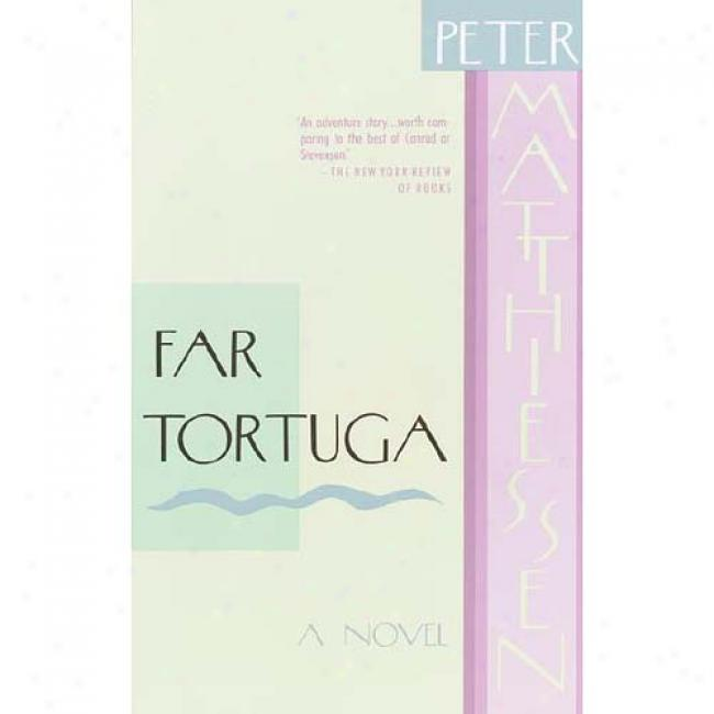 Far Tortuga By Peter Matthiessen, Isbn 0394756673
