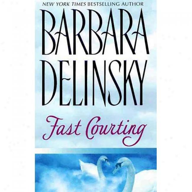 Fast Courting By Barbara Delinsky, Isbn 0061008753