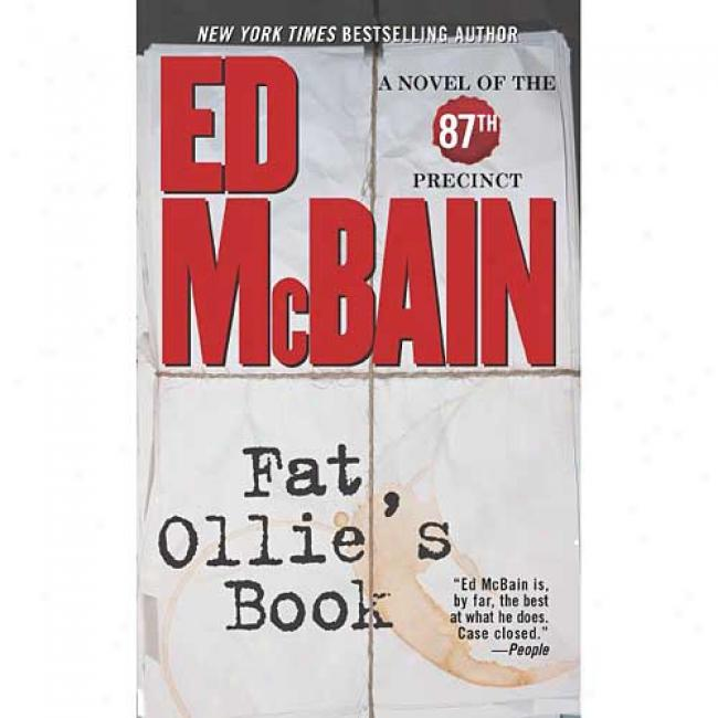 Fat Ollie's Book: A Novel Of The 87th Precinct By Ed Mcbain, Isbn 0743410335