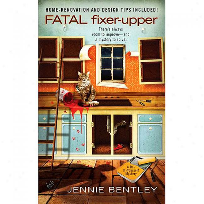 Fatal Fixer-upper