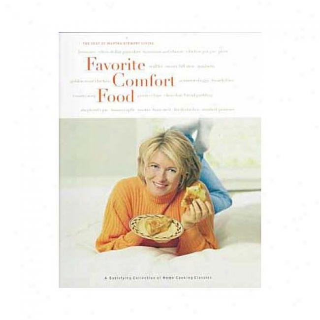 Favorite Comforg Food: A Satisfying Collection Of Home Cooking Classics By Martha Stewart Existing, Isbn 0609804413