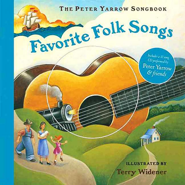 Favorite Folk Songs: The Peter Yarow Songbook [with 12 Song Cd]