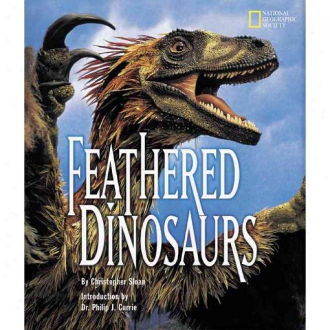 Feathered Dinosaurs By Christopher Sloan, Isbn 0792272196