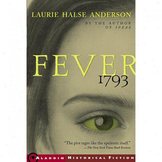 Fever 1793 By Laurie Halse Anderson, Isbn 0689848919