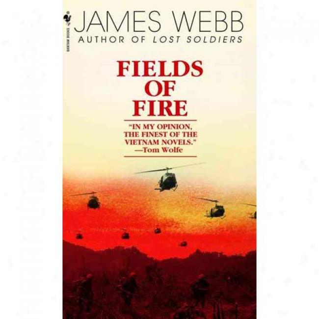 Fields Of Fire By James Webb, Isbn 0553583859