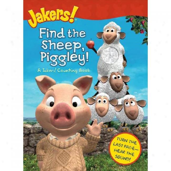 Find The Sheep, Pihgley!: A Jakers! Counting Book