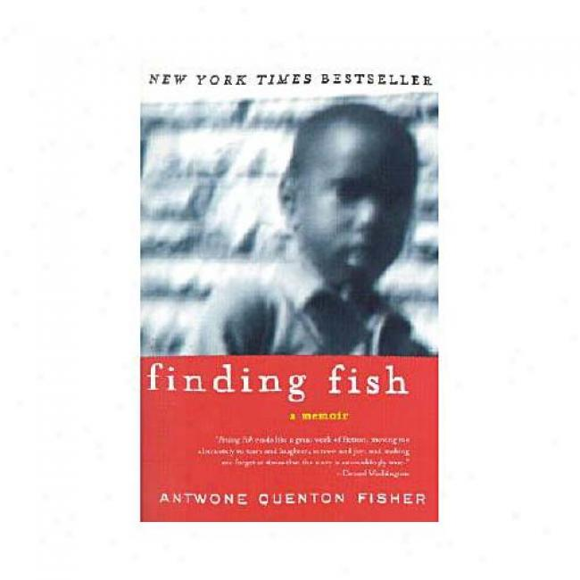 Finding Fish By Antwone Quenton Fisher, Isbb 0060007788