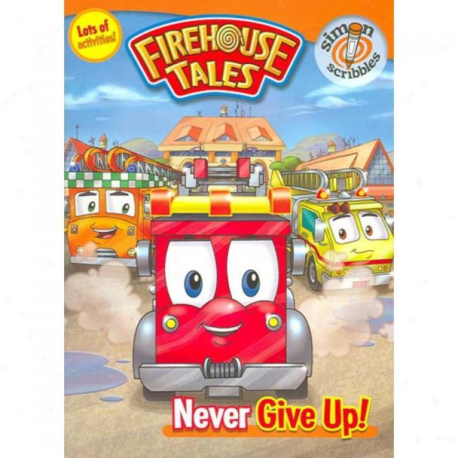 Firehouse Tales: Never Give Up!