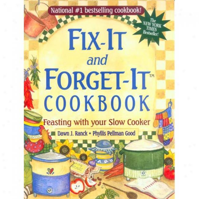 Fix-it And Forget-it Cookbook: Feasting With Your Dull Cooker By Dawn J. Ranck, Isbn 1561483176