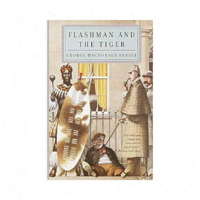 Flashman And The Tiger By George Macdonald Fraser, Isbn 0385721080