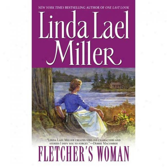 Fletcher's Woman By Linda Lael Miller, Isbn 0671737686