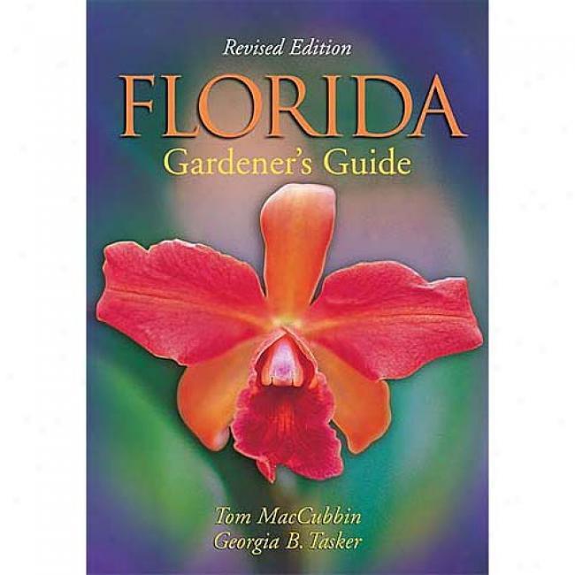 Florida Garcener's Guide By Tom Maccubbin, Isbn 1930604785