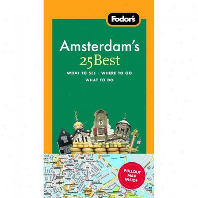 Foddor's Amsterdam's 25 Best [with Pullout Delineate]
