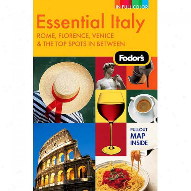 Fodor's Essential Italy: Rome, Florence, Venice & The Top Spots In Between [with Pullut Map]