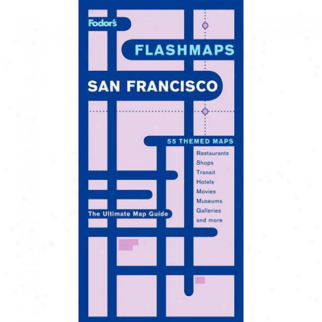 Fodor's Flashmaps San Francisco: The Ultimate Map Guide/find It In A Flash