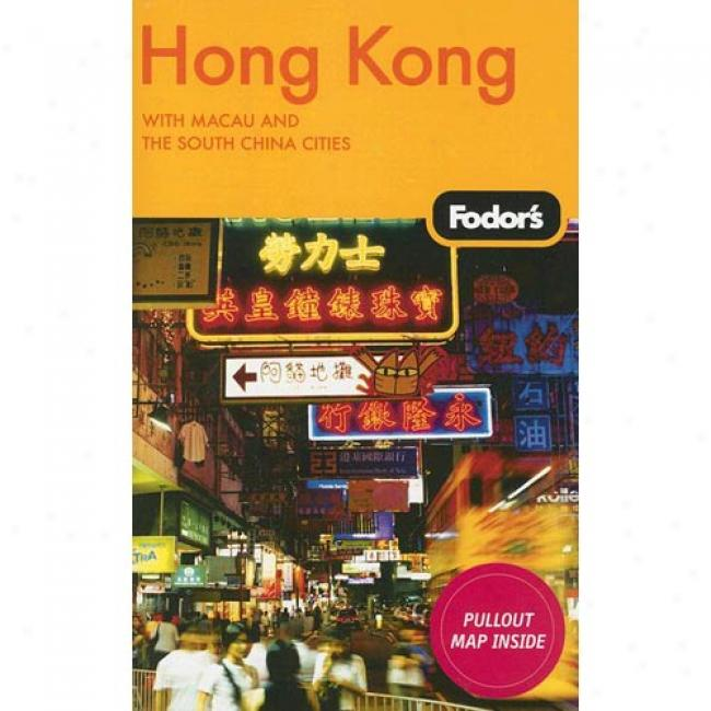 Fodor's Hong Kong: With Macau And The South China Cities [with Pullout Map]