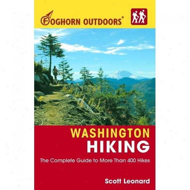 Foghorn Ohttdoors Washington Hiking: The Complete Guide To More Than 400 Hikes