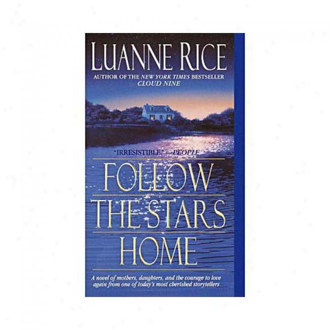 Follow The Stars Home By Luanne Rice, Isbnn 0553581023