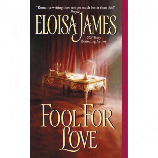 Fool For Love Along Eloisa James, Isbn 0060508116