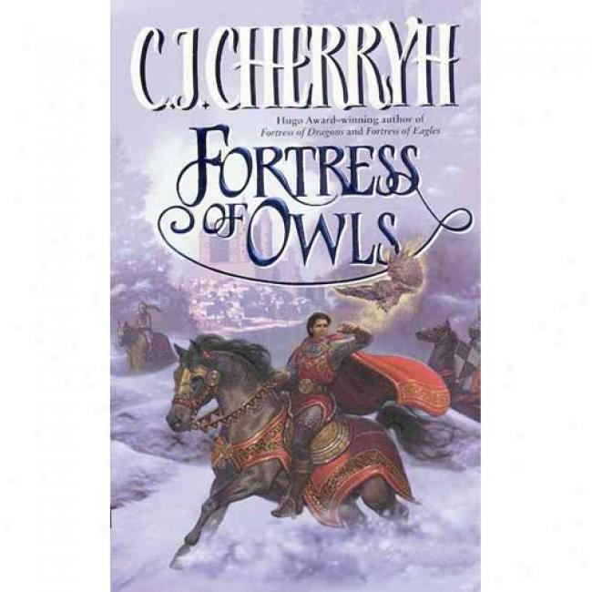 Fortress Of Owls ByC . J. Cherryh, Isbn 0061020087