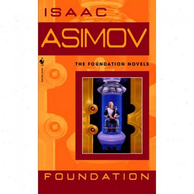 Foundation By Isaac Asimov, Isbn 0553293354