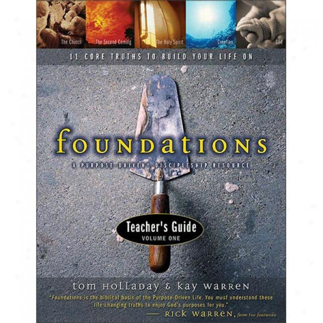 Foundations: 11 Core Truths To Build Your Life On (leaders Guide) By Tom Holladay, Isbn 0310240743